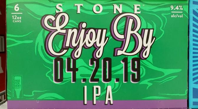 Stone Enjoy by 04.20.19 IPA